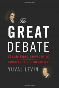 Book Cover - The Great Debate: Edmund Burke, Thomas Paine and the Birth of Right and Left, by Yuval Levin